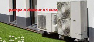 pompe a chaleur 1 euro